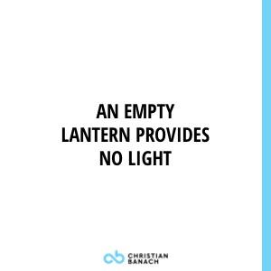 An Empty Lantern Provides No Light